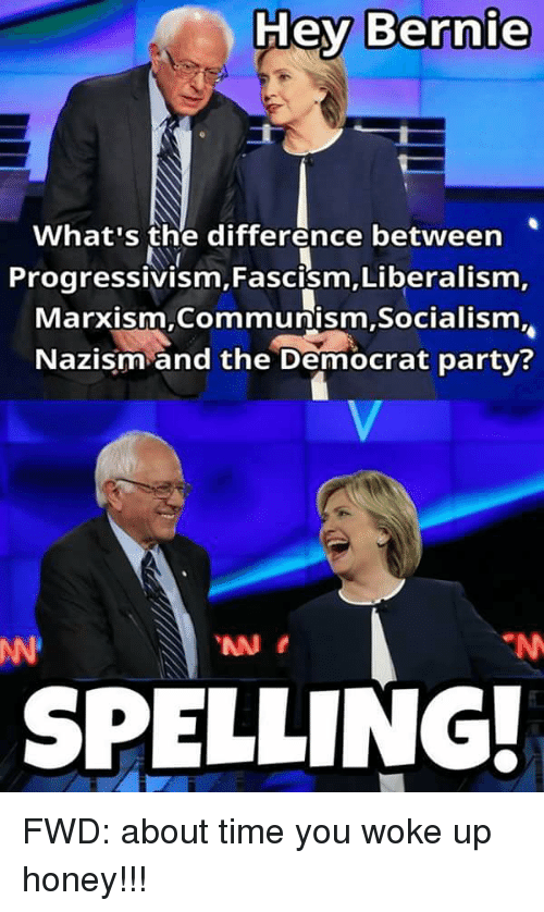 Name:  hey-bernie-whats-the-difference-between-progressivism-fascism-liberalism-marxism-communism-socia.png